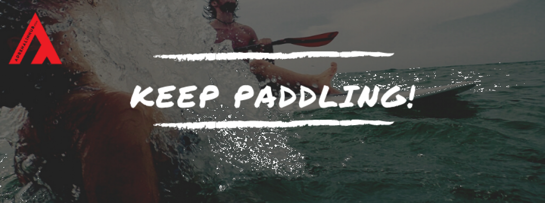 Keep Paddling